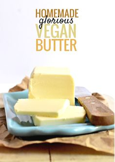 You won't believe how creamy, melt-in-your-mouth smooth this vegan butter substitute is. It spreads on toast like buttah! (recipe from The Homemade Vegan Pantry by Miyoko Schrinner)