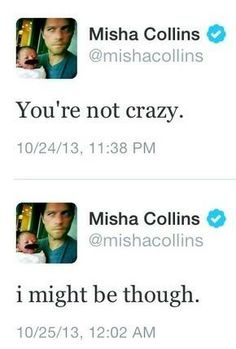 Misha Collins, everyone. I'm not even into spn but seriously, this man is hilarious.