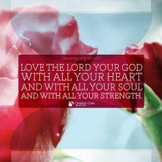 "#Love #Faith #Christianity  ""Love the Lord your God with all your heart and with all your soul and with all your strength."" - Deuteronomy 6:5 NIV  www.Medi-Share.com"