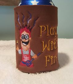 Plays with Fire can cooler beer huggy by CjsAStitchinTime on Etsy