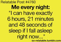 Every night, if I watch this, it will end at this time and that leaves me with this many hours sleep! LOL