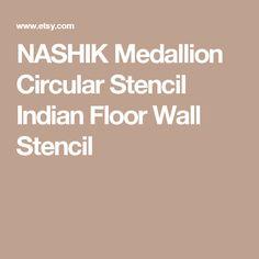 NASHIK Medallion Circular Stencil Indian Floor Wall Stencil Moroccan Wall Stencils, Mandala Stencils, Stenciled Floor, Visual Texture, Stencil Painting, Stencil Designs, Nursery Design, Self Adhesive Wallpaper, Mandala Design