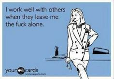 Hate working in group unless with my friends