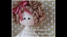 Aprenda a fazer um lindo Cabelo de Princesa e um Rostinho Apaixonado - Смотреть видео бесплатно онлайн Handmade Dolls Patterns, Sewing Magazines, Doll Dress Patterns, Doll Tutorial, Doll Maker, Waldorf Dolls, Sewing Toys, Diy Doll, Cute Dolls