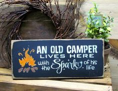 An Old Camper Lives Here With The Spark Of His Life, Wooden Camping Sign #campingequipment