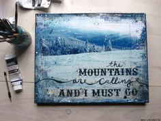 The Mountains Are Calling No. 2 by maechevretteart (via Flickr).