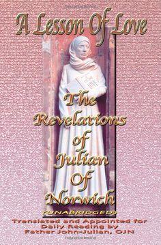 Julian's Revelations of Divine Love by Fr. John Julian