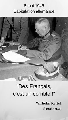 Wilhelm Keitel, 8 Mai 1945, Berlin, Noblesse, Moment, Best Quotes, Fun Facts, French, Life