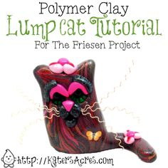 Lump Cat Tutorial - The Friesen Project of 2013 - KatersAcres Polymer Clay Blog