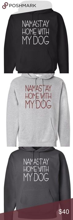 ❣️COminG SOOn❣️ UNISEX FRENCH TERRY HOODIE PRINT Printed name: NAMAST'AY HOME WITH MY DOG MADE IN USA 60% Cotton, 40% Poly  Color: BLACK, BURGUNDY, CHARCOAL, HEATHER GRAY/MAROON PRINT ASH GRAY/DUSTY BLUE PRINT Sweaters