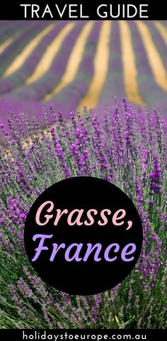 Grasse, France Travel Guide // There's more to Grasse than perfume and this article shares the best things to do in Grasse as well as practical information including how to get to Grasse and where to stay in Grasse.  Click here to read our Grasse Travel Guide.  #france #provence #grasse
