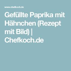 Gefüllte Paprika mit Hähnchen (Rezept mit Bild) | Chefkoch.de Weight Watcher, Tortellini, Food Porn, Food And Drink, Healthy Eating, Healthy Food, Healthy Recipes, Petra, Hcg Diet Recipes