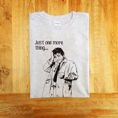 Lt Columbo #t-shirt LAPD #TV #Police Cop. Just One More Thing . Peter Falk Funny Cotton Tee.  The disheveled raincoat, the battered old car and the constant smell of cigars. I... #funny #cop #raincoat #retro #detective #homicide #question