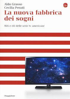 """Devilishly Stylish: """"La nuova fabbrica dei sogni"""" di Aldo Grasso e Cec..."""