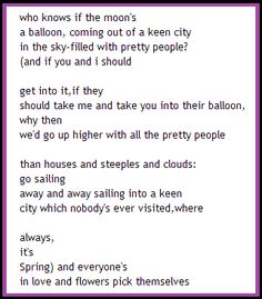 ee cummings poem Who know's if the moon's a balloon. Since Feeling Is First, Ee Cummings, Who Knows, Pretty People, Writers, Poems, Balloons, Moon, Feelings
