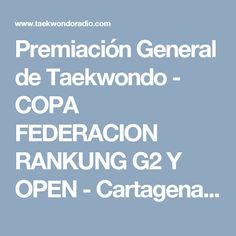 Premiación General de Taekwondo - COPA FEDERACION RANKUNG G2 Y OPEN - Cartagena, Colombia