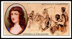 "Mitchell's Cigarettes (Glasgow) ""Famous Scots"" (series of 50 issued in 1933) #6 Anabella Drummond (d1401) ~ wife of Robert III of Scotland ""noted for her beauty, wisdom & generousity"""