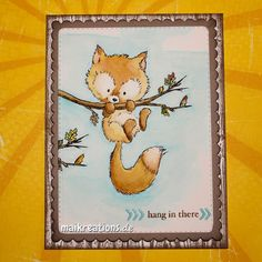 """I love, love, love this cute stamp by Wild Rose Studion (it is called Fox on branch) and turned it into a """"Hang in there"""" card! You can find more photos and a list of supplies on my blog! Have a fabulous day everyone ;o) www.maikreations.de"""