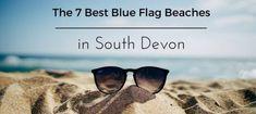 Best Blue Flag Beaches In South Devon South Devon, Blue Flag, Sunglasses, Beach, Seaside, Shades, Eyewear