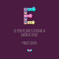 ¡El peor pecado es olvidar la razón de vivir! - @Paulo Coelho - http://www.instagram.com/comunidadcoelho | #Razón #Vida #ComunidadCoelho www.comunidadcoelho.com