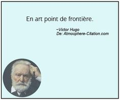 En art point de frontière.  Trouvez encore plus de citations et de dictons sur: http://www.atmosphere-citation.com/populaires/en-art-point-de-frontiere.html?