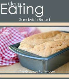 Can't find clean bread at the store? Try your hand at making a loaf! #CleanEating   via @GraciouisPantry