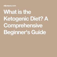 What is the Ketogenic Diet? A Comprehensive Beginner's Guide