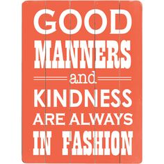Buy your Good Manners Vintage Wood Sign here. What never goes out of style? The Good Manners Vintage Wood Sign is a constant reminder of this truth with p Now Quotes, Great Quotes, Quotes To Live By, Life Quotes, Inspirational Quotes, Teen Quotes, Remember Quotes, The Words, Cool Words