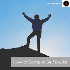 New BK Blog Post: How to Conquer Self Doubt http://www.bryankramer.com/conquer-self-doubt/?utm_campaign=coschedule&utm_source=pinterest&utm_medium=Bryan%20Kramer&utm_content=How%20to%20Conquer%20Self%20Doubt