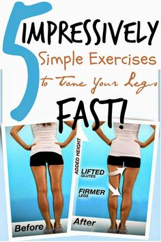 5 Impressively Simple Exercises to Tone Your Legs Fast!