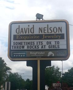 A local jewelry store has great messages on their sign…