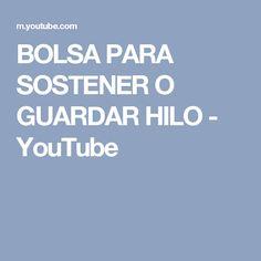 BOLSA PARA SOSTENER O GUARDAR HILO - YouTube