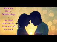 Abraham Hicks - Relationships* - An ideal relationship, Let others off the hook - YouTube