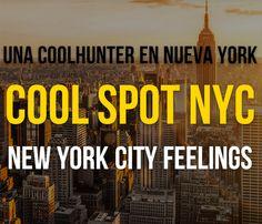 CoolSpotNYC.com : un viaje que alimentará mucho los insights que los participantes van a recibir en su conjunto, las garantías ya las ofrece la propia ciudad, solo hay que saber donde mirar y nosotros los guiamos. #coolspotnyc