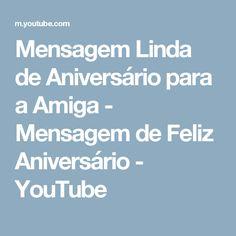 Mensagem Linda  de Aniversário para a Amiga - Mensagem de Feliz  Aniversário - YouTube