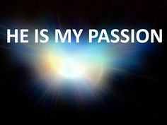{Blogl New god praise Music pop rock song English w lyrics: He Is My Passion, He Is My Devotion