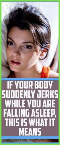 If Your Body Suddenly Jerks While You Are Falling Asleep, This Is What it Means – Health Awareness Media Mom Style Fall, Ways To Wake Up, How To Stay Healthy, Healthy Moms, Happy Healthy, Falling Asleep, Go To Sleep, Natural Cures