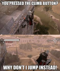 Assassin's Creed... this also happens in spiderman where he randomly decides to jump off the wall he is climbing up