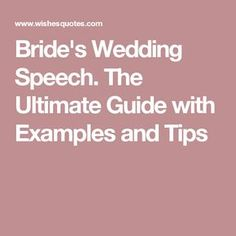 Bride's Wedding Speech. The Ultimate Guide with Examples and Tips