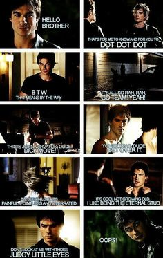 Damon had such great lines in Season 1. Admit it you read them in his sarcastic tone.