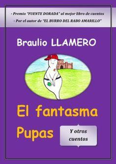 Tes invito a leer 3 de mis cuentos en el Día Internacionsl del Libro Infsntil. EL FANTASMA PUPAS y otros cuentos de Braulio Llamero, http://www.amazon.es/dp/B009GN0UK2/ref=cm_sw_r_pi_dp_dY5otb14SEE9A