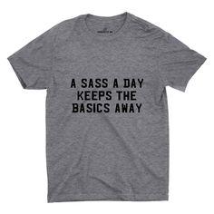 A Sass A Day T-shirt