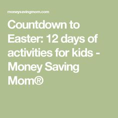 Countdown to Easter: 12 days of activities for kids - Money Saving Mom®