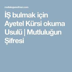 İŞ bulmak için Ayetel Kürsi okuma Usulü | Mutluluğun Şifresi Quotes, Islam, Pasta, Model, Learning, Quotations, Scale Model, Qoutes