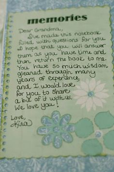 Notebook for Grandma. I really like this idea. I might tweak it a bit, but I love the idea of passing on stories, tradions, etc. to my future children & the best way is to get it in writing.