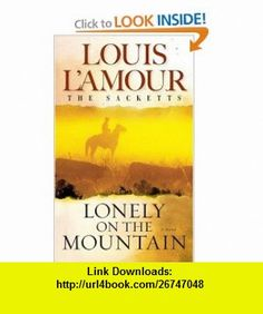 Lonely on the Mountain (The Sacketts) (9780553276787) Louis LAmour , ISBN-10: 0553276786  , ISBN-13: 978-0553276787 ,  , tutorials , pdf , ebook , torrent , downloads , rapidshare , filesonic , hotfile , megaupload , fileserve