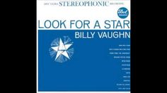 BILLY VAUGHN-- LOOK FOR A STAR -1960 - FULL ALBUM REMASTERED
