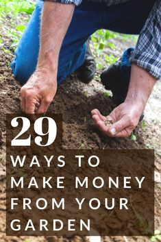 Gardening tips: how to make money from your backyard garden. 29 ideas to get you started!