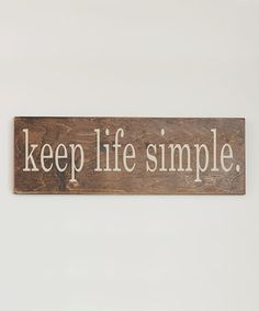 Look what I found on #zulily! Cream 'Keep Life Simple' Wall Sign #zulilyfinds
