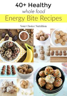 40+ Healthy Whole Food Energy Bite Recipes by registered dietitians   . www.yourchoicenutrition.com